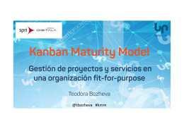 """Presentación jornada """"Kanban Maturity Model. Gestión de proyectos y servicios en una organización fit-for-purpose""""  – Berriprocess #KMM@tbozheva"""